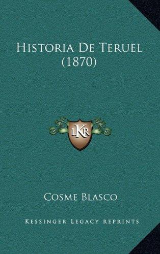 9781167797248: Historia De Teruel (1870) (Spanish Edition)