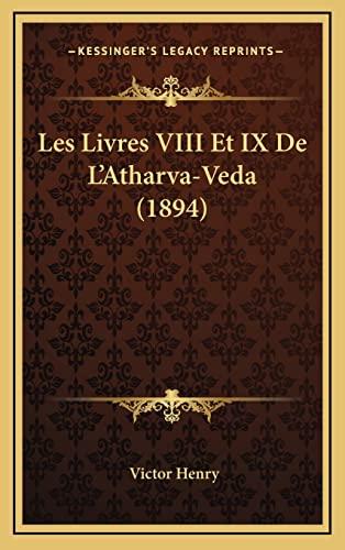 9781167797385: Les Livres VIII Et IX de L'Atharva-Veda (1894)