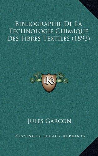 9781167799891: Bibliographie de La Technologie Chimique Des Fibres Textiles (1893)