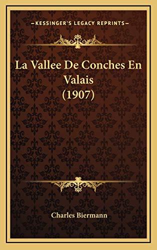 9781167801662: La Vallee De Conches En Valais (1907) (French Edition)