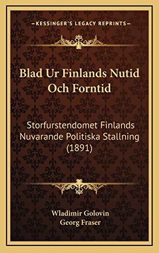 9781167802171: Blad Ur Finlands Nutid Och Forntid: Storfurstendomet Finlands Nuvarande Politiska Stallning (1891) (Swedish Edition)