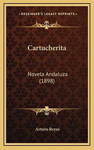 9781167807961: Cartucherita: Novela Andaluza (1898) (Spanish Edition)