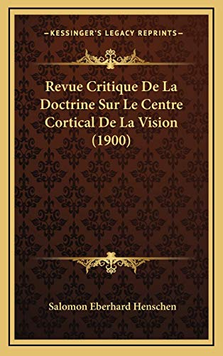 9781167808920: Revue Critique De La Doctrine Sur Le Centre Cortical De La Vision (1900) (French Edition)