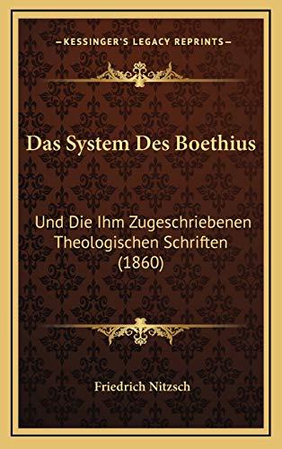 9781167809361: Das System Des Boethius: Und Die Ihm Zugeschriebenen Theologischen Schriften (1860) (German Edition)