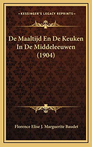 9781167809507: De Maaltijd En De Keuken In De Middeleeuwen (1904) (Dutch Edition)
