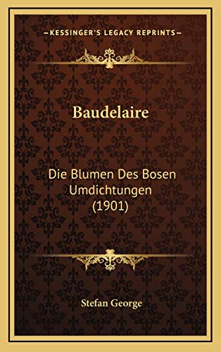9781167811234: Baudelaire: Die Blumen Des Bosen Umdichtungen (1901) (German Edition)