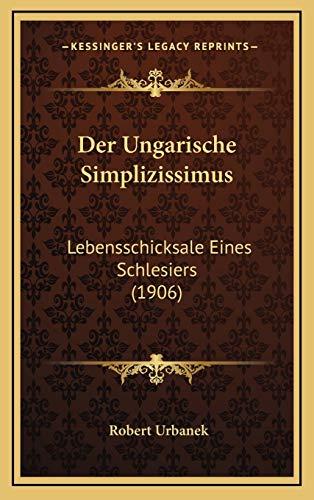 9781167812439: Der Ungarische Simplizissimus: Lebensschicksale Eines Schlesiers (1906)