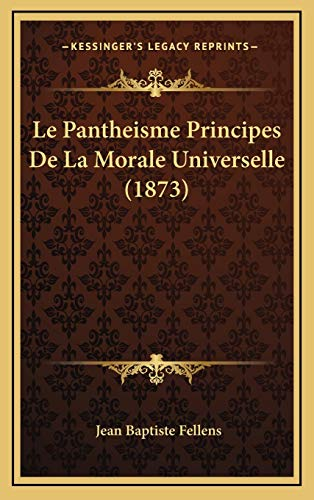 9781167812873: Le Pantheisme Principes De La Morale Universelle (1873) (French Edition)