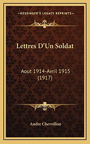 9781167812903: Lettres D'Un Soldat: Aout 1914-Avril 1915 (1917) (French Edition)