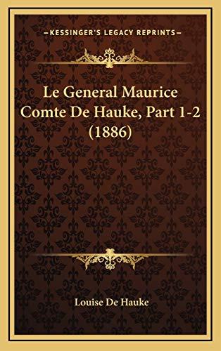 9781167814112: Le General Maurice Comte de Hauke, Part 1-2 (1886)