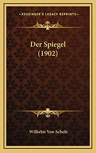 9781167815171: Der Spiegel (1902) (German Edition)