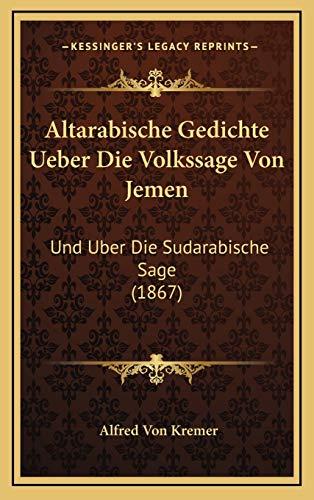 9781167815836: Altarabische Gedichte Ueber Die Volkssage Von Jemen: Und Uber Die Sudarabische Sage (1867) (German Edition)