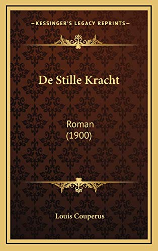 9781167817540: De Stille Kracht: Roman (1900) (Dutch Edition)