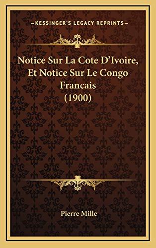 9781167818233: Notice Sur La Cote D'Ivoire, Et Notice Sur Le Congo Francais (1900) (French Edition)