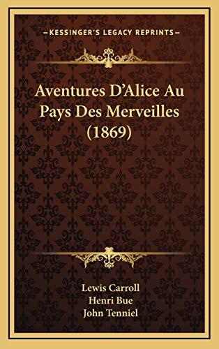 9781167820045: Aventures D'Alice Au Pays Des Merveilles (1869) (French Edition)