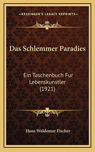 9781167820267: Das Schlemmer Paradies: Ein Taschenbuch Fur Lebenskunstler (1921)