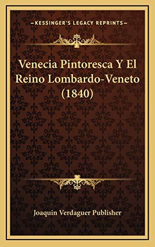 9781167820922: Venecia Pintoresca Y El Reino Lombardo-Veneto (1840) (Spanish Edition)