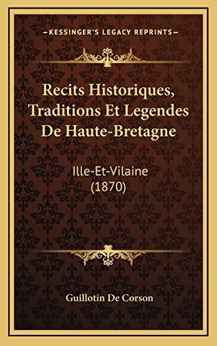 9781167824043: Recits Historiques, Traditions Et Legendes De Haute-Bretagne: Ille-Et-Vilaine (1870) (French Edition)