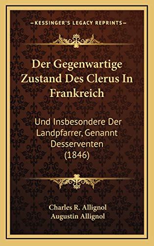 9781167829543: Der Gegenwartige Zustand Des Clerus in Frankreich: Und Insbesondere Der Landpfarrer, Genannt Desserventen (1846)