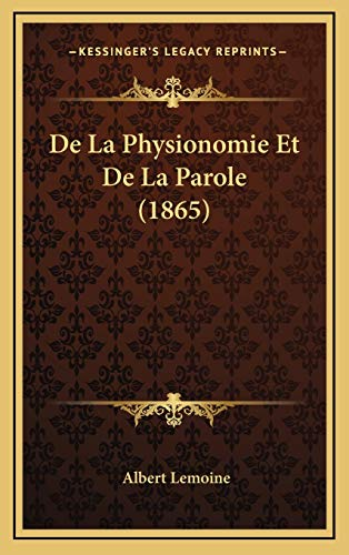 9781167831218: De La Physionomie Et De La Parole (1865) (French Edition)