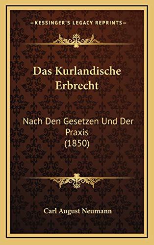 9781167832352: Das Kurlandische Erbrecht: Nach Den Gesetzen Und Der Praxis (1850) (German Edition)