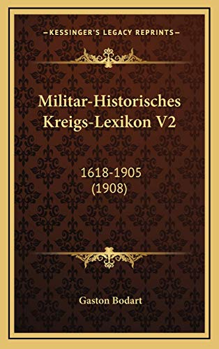 9781167833755: Militar-Historisches Kreigs-Lexikon V2: 1618-1905 (1908) (German Edition)