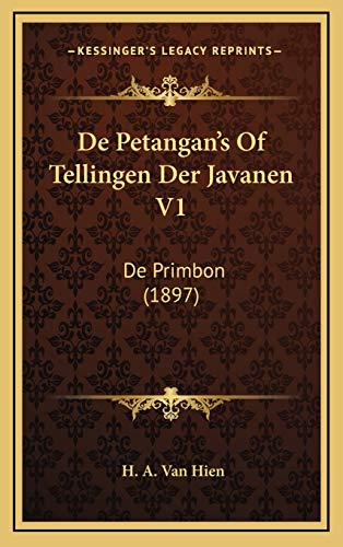 9781167834684: De Petangan's Of Tellingen Der Javanen V1: De Primbon (1897) (Dutch Edition)