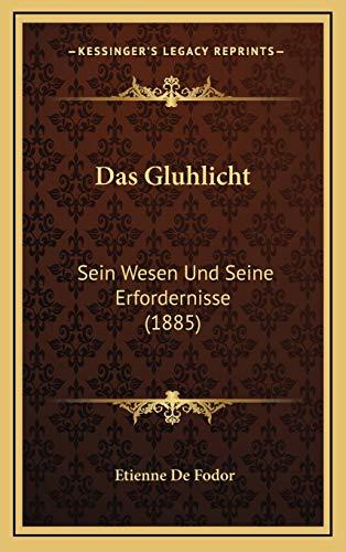 9781167835926: Das Gluhlicht: Sein Wesen Und Seine Erfordernisse (1885) (German Edition)