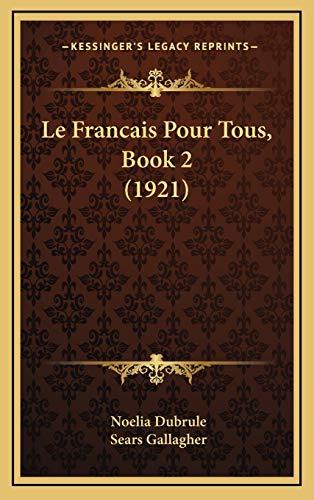 9781167836503: Le Francais Pour Tous, Book 2 (1921) (French Edition)