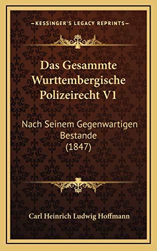 9781167837074: Das Gesammte Wurttembergische Polizeirecht V1: Nach Seinem Gegenwartigen Bestande (1847)