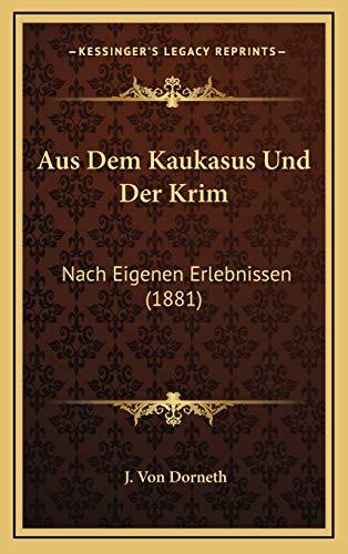 9781167838040: Aus Dem Kaukasus Und Der Krim: Nach Eigenen Erlebnissen (1881)