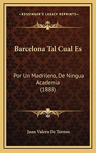 9781167838064: Barcelona Tal Cual Es: Por Un Madrileno, de Ningua Academia (1888)