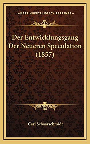 9781167839856: Der Entwicklungsgang Der Neueren Speculation (1857) (German Edition)