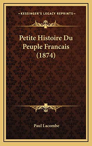 9781167840494: Petite Histoire Du Peuple Francais (1874)