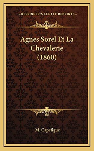 9781167840791: Agnes Sorel Et La Chevalerie (1860) (French Edition)