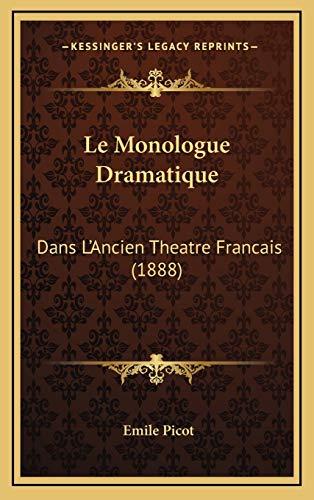9781167841699: Le Monologue Dramatique: Dans L'Ancien Theatre Francais (1888) (French Edition)