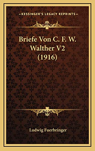 9781167843655: Briefe Von C. F. W. Walther V2 (1916) (German Edition)