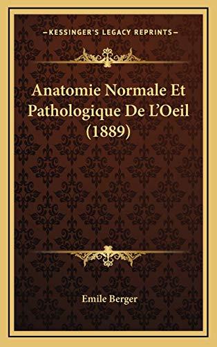 9781167844379: Anatomie Normale Et Pathologique de L'Oeil (1889)