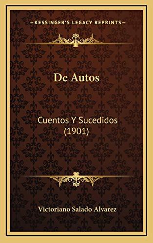 9781167846915: de Autos: Cuentos y Sucedidos (1901)