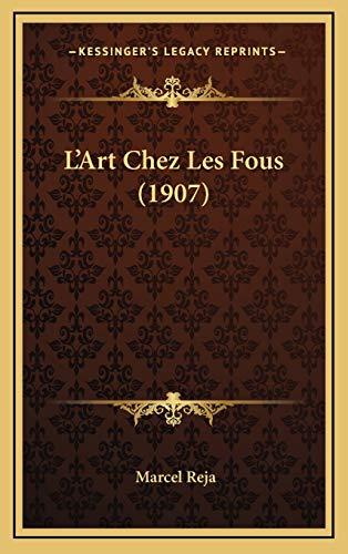 9781167847394: L'Art Chez Les Fous (1907)