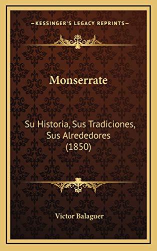 9781167848704: Monserrate: Su Historia, Sus Tradiciones, Sus Alrededores (1850)