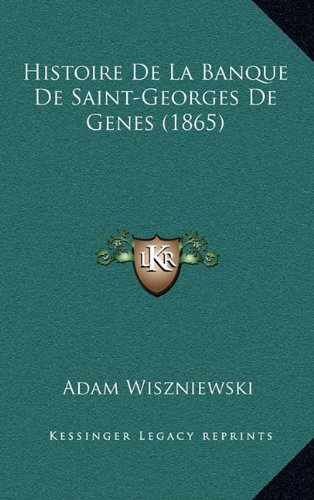 9781167849503: Histoire de La Banque de Saint-Georges de Genes (1865)