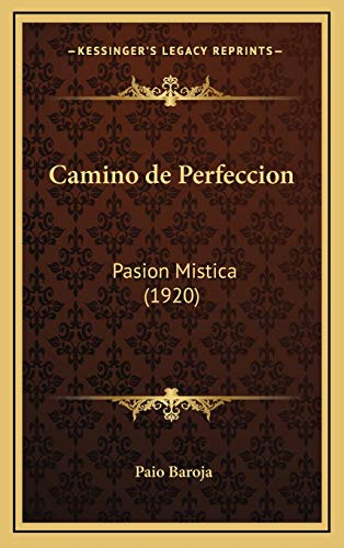 9781167850189: Camino De Perfeccion: Pasion Mistica (1920) (Spanish Edition)