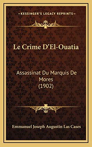 9781167850820: Le Crime D'El-Ouatia: Assassinat Du Marquis de Mores (1902)