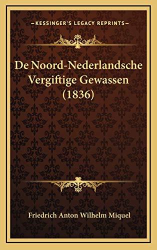 9781167851414: De Noord-Nederlandsche Vergiftige Gewassen (1836) (Dutch Edition)