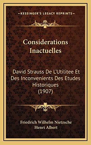 9781167853630: Considerations Inactuelles: David Strauss de L'Utilitee Et Des Inconvenients Des Etudes Historiques (1907)