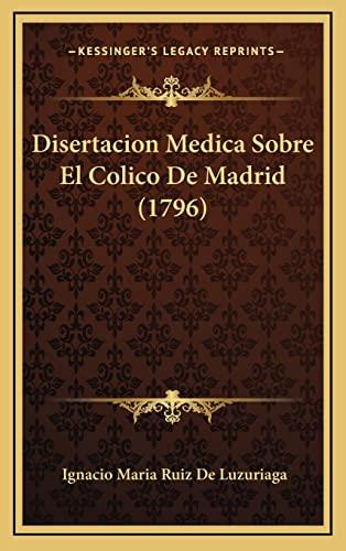 9781167856273: Disertacion Medica Sobre El Colico de Madrid (1796)