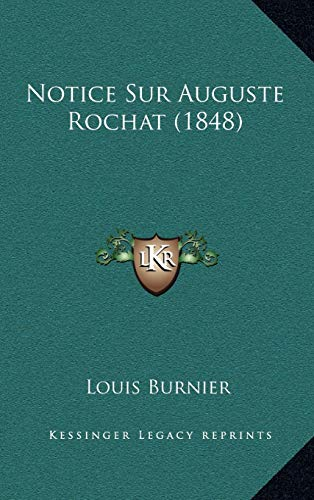 9781167857904: Notice Sur Auguste Rochat (1848) (French Edition)