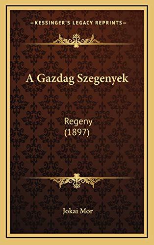 9781167858024: A Gazdag Szegenyek: Regeny (1897) (Hungarian Edition)