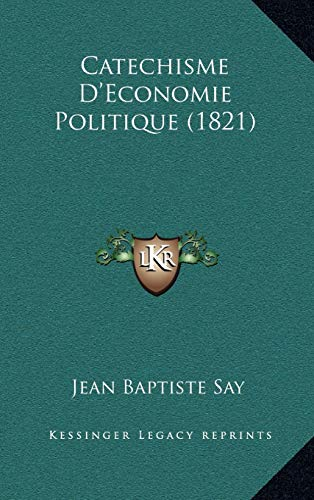 9781167858505: Catechisme D'Economie Politique (1821) (French Edition)